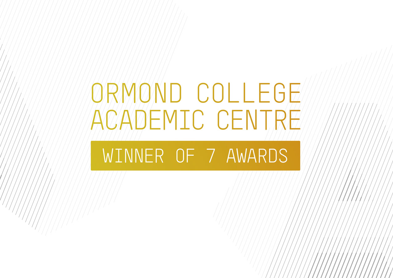 ORMOND COLLEGE ACADEMIC CENTRE 7 awards winner